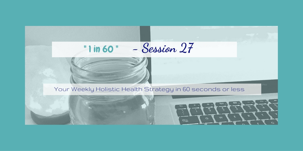 1 in 60 Session 27 : Water in plain view … otherwise out of sight … out of mind