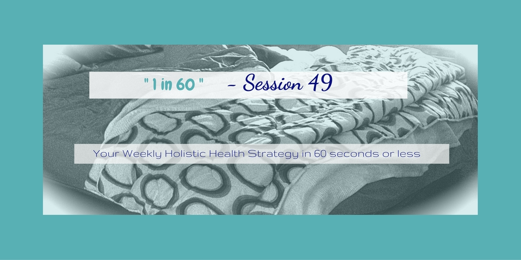 1 in 60 Session 49 : Going to bed earlier to Enjoy Life