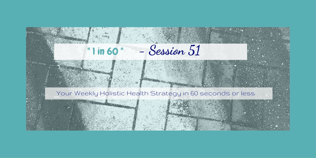 1 in 60 Session 51 : Setting an Intention for Better Health